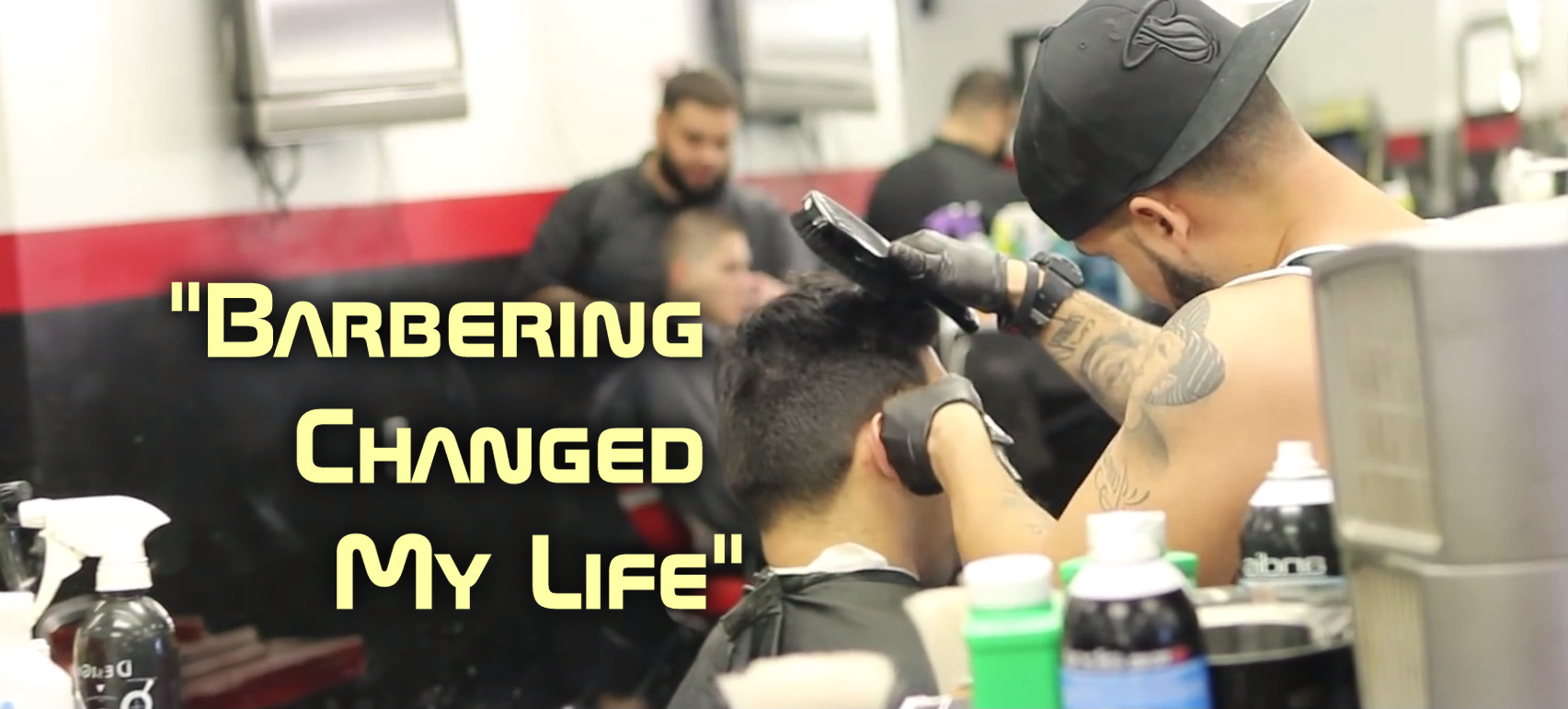 Barbering Changed My Life